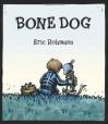 Bone Dog - Eric Rohmann