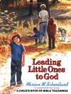 Leading Little Ones to God: A Child's Book of Bible Teachings - Marian M. Schoolland, Paul Stoub