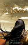 I Am Apache - Tanya Landman