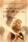 Prospero in Hell - L. Jagi Lamplighter