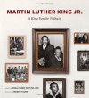 Martin Luther King Jr.: A King Family Tribute - Angela Farris Watkins, Andrew Young