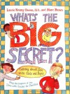 What's the Big Secret?: Talking about Sex with Girls and Boys - Laurene Krasny Brown, Marc Brown