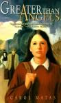 Greater Than Angels - Carol Matas