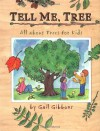 Tell Me, Tree: All About Trees for Kids - Gail Gibbons