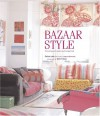 Bazaar Style: Decorating with Market and Vintage Finds - Selina Lake, Joanna Simmons, Debi Treloar