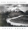 Ansel Adams: Our National Parks - William A. Turnage, Andrea G. Stillman