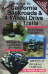 Guide to Southern California Backroads & 4-Wheel Drive Trails - Charles A. Wells