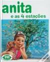 Anita e as 4 Estações (Série Anita, #10) - Marcel Marlier, Gilbert Delahaye