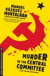 Murder in the Central Committee - Manuel Vázquez Montalbán, Patrick Camiller