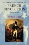 The Oxford History of the French Revolution - William Doyle
