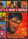 It's a Man's World: Men's Adventure Magazines, The Postwar Pulps - Adam Parfrey, Josh Alan Friedman, Mort Künstler, David Saunders, Bill Devine, Hedi El Kholti, Bruce Jay Friedman