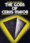 The Gods of Cerus Major - Gary Alan Ruse