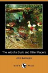 The Wit of a Duck and Other Papers (Dodo Press) - John Burroughs