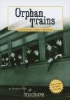 Orphan Trains: An Interactive History Adventure - Elizabeth Raum