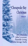 Chesapeake Bay Christmas Volume II - Narielle Living, JM Johansen, Julie Leverenz, Gloria Savage-Early