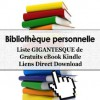 Bibliothèque personnelle - Liste GIGANTESQUE de 1881 Gratuits eBook Kindle Liens Direct Download (Personal Library) (French Edition) - George Chityil, Personal Library