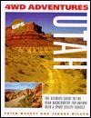 4WD Adventures: Utah: The Ultimate Guide to the Utah Backcountry for Anyone with a Sport Utility Vehicle - Peter Massey, Jeanne Wilson