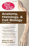 Anatomy, Histology, & Cell Biology: PreTest Self-Assessment & Review, Fourth Edition (PreTest Basic Science) - Robert Klein, George Enders