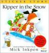 Kipper in the Snow: Sticker Story - Mick Inkpen