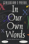 In Our Own Words: An Anthology Of Poetry From A Generation Falsely Labeled Generation X - Marlow Peerse Weaver, Cathrine Lødøen