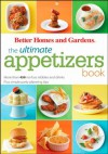 The Ultimate Appetizers Book: More than 450 No-Fuss Nibbles and Drinks Plus simple party planning tips (Better Homes & Gardens Ultimate) - Better Homes and Gardens