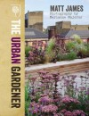 The Urban Gardener - Matt James