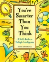 You're Smarter Than You Think: A Kid's Guide to Multiple Intelligences - Thomas Armstrong