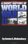 A Short History of World War II - James L. Stokesbury
