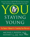 You: Staying Young - Michael F. Roizen, Mehmet C. Oz