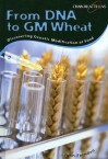 From DNA to GM Wheat: Discovering Genetic Modification of Food - John Farndon