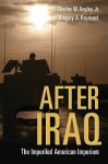 The After Iraq: The Imperiled American Imperium - Charles W. Kegley Jr.