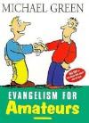 Evangelism For Amateurs (Hodder Christian Paperbacks) - Michael Green