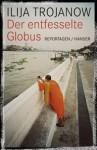 Der Entfesselte Globus - Ilija Trojanow
