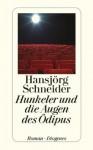 Hunkeler und die Augen des Ödipus : Roman - Hansjörg Schneider