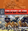The Story of the Green Bay Packers - Nate LeBoutillier