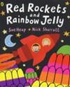 Red Rockets And Rainbow Jelly - Sue Heap, Nick Sharratt