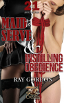Instilling Obedience & Maid to Serve - Ray Gordon