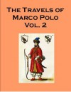 The Travels of Marco Polo - Volume 2 - includes an annotated bibliography of works on Marco Polo - Marco Polo, Rustichello of Pisa, , Georgia Keilman, Henry Yule, Henri Cordier