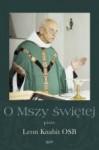 O Mszy Świętej - Leon Knabit OSB