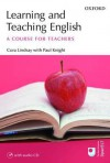 Learning and Teaching English (Professional/Academic) - Cora Lindsay, Paul Knight