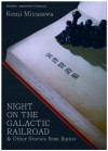 Night on the Galactic Railroad & Other Stories from Ihatov - Kenji Miyazawa, Julianne Neville