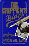 Dr. Crippen's Diary: An Invention - Emlyn Williams