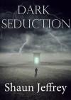 Dark Seduction - Shaun Jeffrey