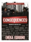 Consequences, Breaking the negative cycle - Emeka Egbuonu, Stefan Paul, Kelvin Ola-Ayoade, Adesotu Omorogbe, Rolando Cruz, Jamie Foreman, David Wilson