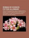 Roman de Science-Fiction Allemand: Perry Rhodan, Metropolis, Des Milliards de Tapis de Cheveux, Le Dernier de Son ESP Ce, Ros E D' Toile - Books LLC