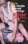 More No Holds Barred Fighting: Killer Submissions (No Holds Barred Fighting series) - Mark Hatmaker, Doug Werner