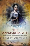 The Mapmaker's Wife - Robert Whitaker