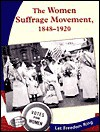 The Women Suffrage Movement, 1848-1920 - Kristin Thoennes Keller