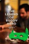 The Legend of Buddy Hero (The Defenders Saga, #1) - Adam Oster