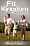 Fit for the Kingdom - Michael B. Smith